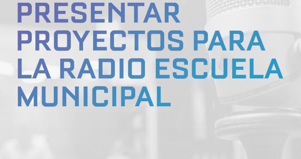 Convocatoria para presentar Proyectos para la Radio Escuela Municipal