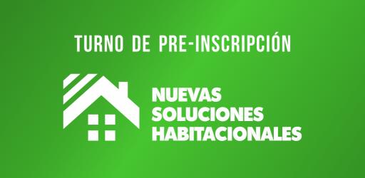 Turnos Pre-Inscripción Nuevas Soluciones Habitacionales